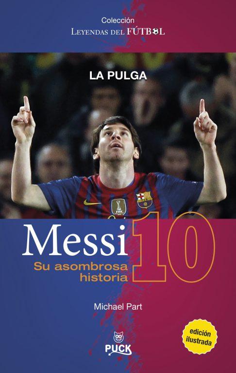 Messi - Su asombrosa historia