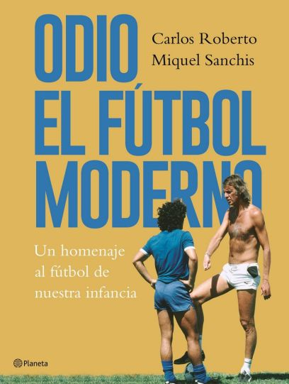 portada_odio-el-futbol-moderno_carlos-roberto_201807021630