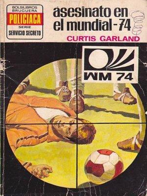 Curtis Garland - Asesinato en el Mundial 74