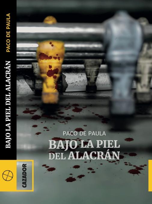 Bajo la piel del alacrán - Paco de Paula.jpg