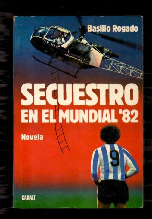 Basilio Rogado - Secuestro Mundial 82