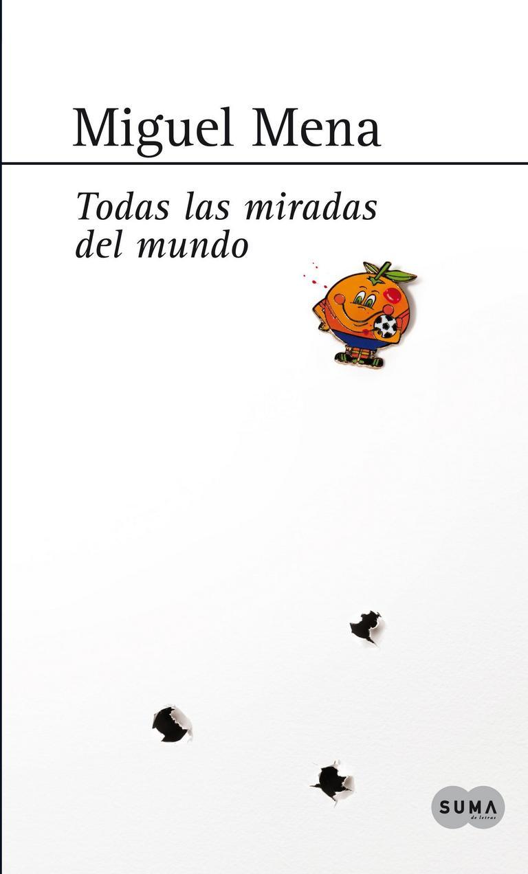 Miguel Mena - Todas las miradas del mundo