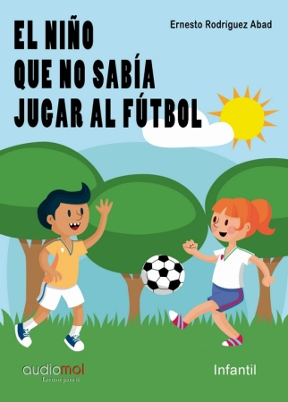 El niño que no sabía jugar a fútbol